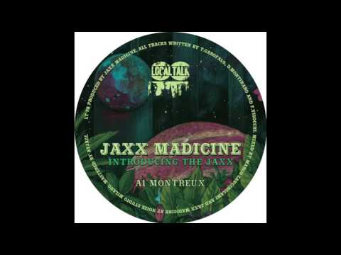 Jaxx Madicine  - Montreux (12'' - LT079, Side A) 2017 Mp3