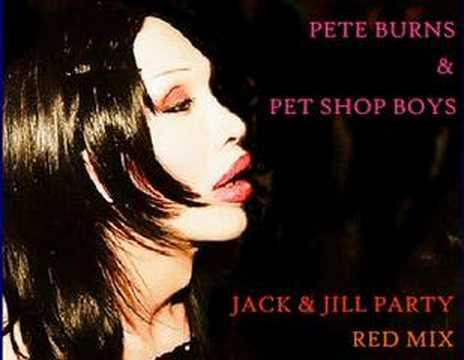 Pete Burns & Pet Shop Boys - Jack & Jill Party (Red Mix)