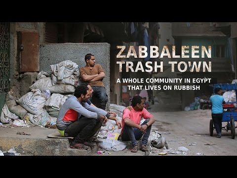 Zabbaleen: Trash Town. A whole community in Egypt that lives on rubbish