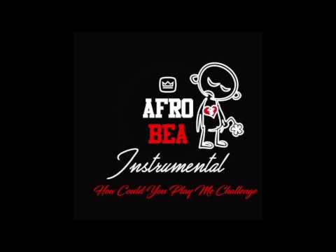 How Could You Play Me Challenge AfroBea (Official Instrumental)