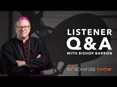 Listener Q&A with Bishop Barron (11/5/18)