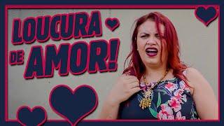 LOUCURA DE AMOR!