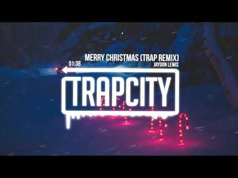 Jaydon Lewis - Merry Christmas (Trap Remix)