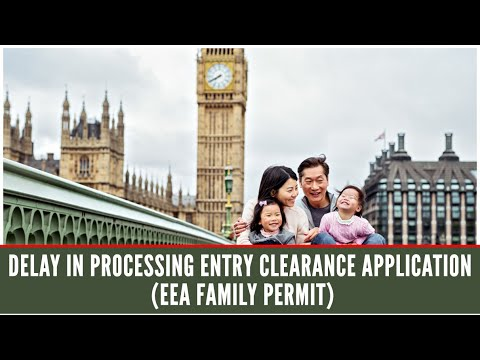 Delay in processing Entry clearance application of EEA Family Permit