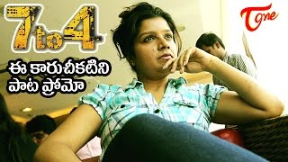 7 to 4 Movie | Ee Kaaru Cheekatini Song Trailer | Anand Batchu, Raj Bala