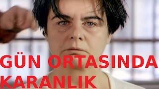 Gün Ortasında Karanlık - Türk Filmi