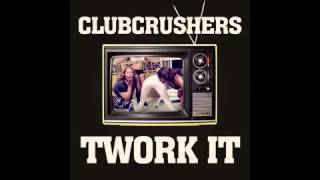 Clubcrushers Twork it