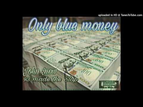Blue Money John $now and 93 Made The Slap prod.93