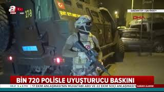 Gaziantep'te Dev Oprasyon! Bin 702 Polisle Baskın / A Haber