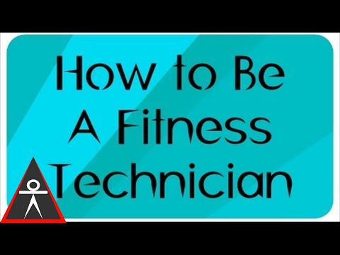 You Must Become A Fitness Technician!