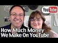 How Much Money Do We Make On YouTube?