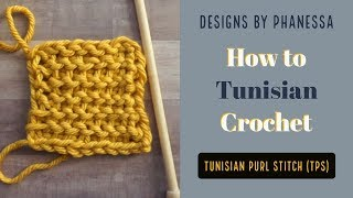 How to Crochet the Tunisian Purl Stitch (tps)