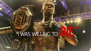 """I Was Willing To DIE"" - Israel Adesanya"