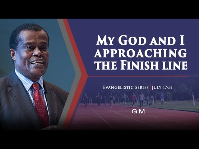 My God and I Approaching the Finish line | Kenyan Community Seventh-Day Adventist Church