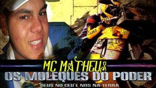 Mc Matheus os moleques do poder (( Dj misterstones))