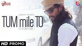 Tum Mile To - Song Teaser by Kunal Verma & Rapperiya Baalam 2014 HD   New Hindi Songs 2014