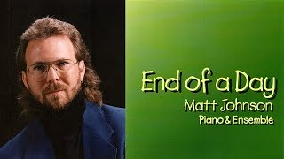 End of a Day • Matt Johnson • ENTIRE RECORDING [4]