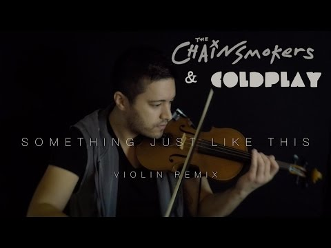 The Chainsmokers & Coldplay - Something Just Like This (violin remix) | David Fertello