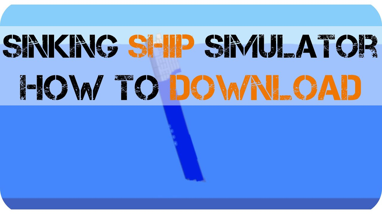 Sinking Ship Simulator: How to Download