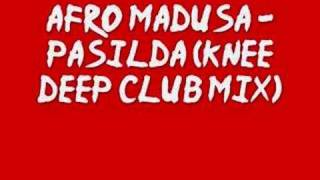 Download Afro Medusa - Pasilda (Knee Deep Club Mix) MP3 song and Music Video