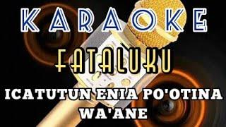 Karaoke Fataluku-Icatutun Enia Nauwara Po'otina Wa'ane ☆ Original Song ☆