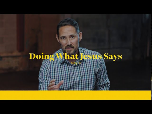 Doing What Jesus Says -- True Discipleship