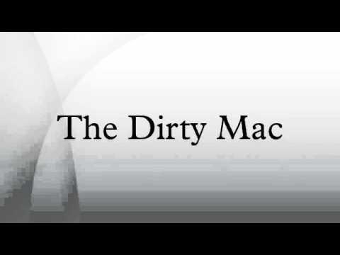 The Dirty Mac