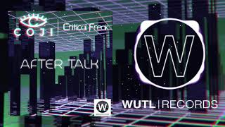 Coji & Critical Freak - After Talk - WUTL Records