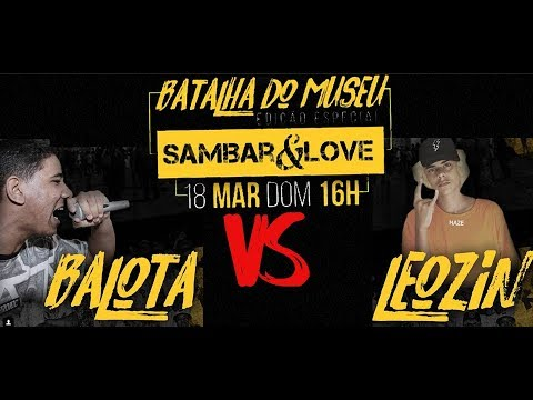 Leozin SP vs Balota Batalha de Rap do Museu ft Sambar&Love 1 fase