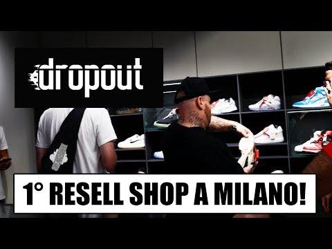 Primo Negozio RESELL A MILANO. DROPOUT