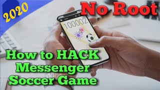 How to HACK Messenger Soccer / Football Without Rooting (2018) | *No Root Needed | Complete Tutorial