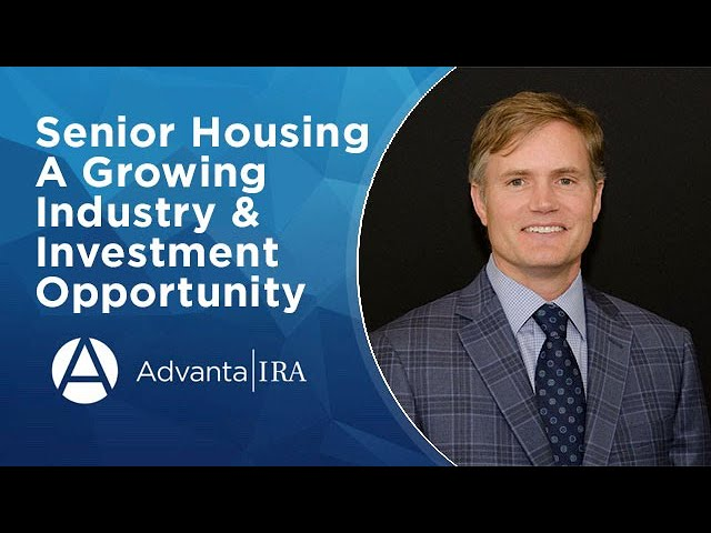 Senior Housing - A Growing Industry & Investment Opportunity