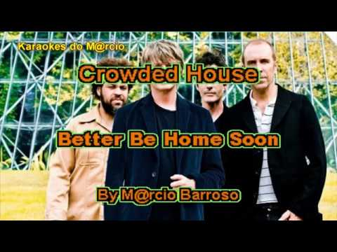Crowded House - Better be home soon - Karaoke