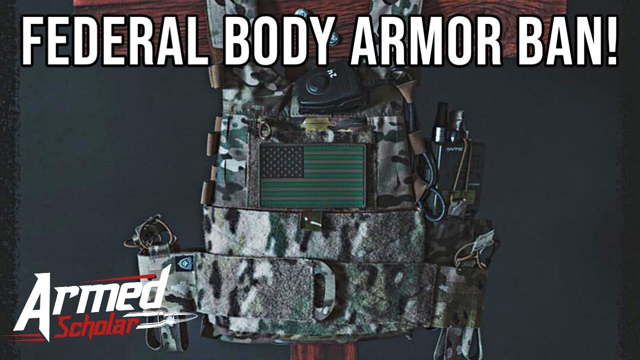 The Government Doesn't Trust You With Body Armor!