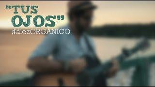 Diego Ález - Tus Ojos | #álezORGÁNICO (Desde Isla De Flores, Petén)