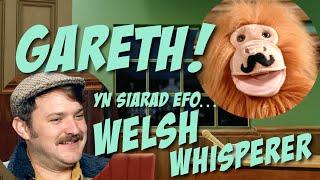 Gareth! a'r Welsh Whisperer!