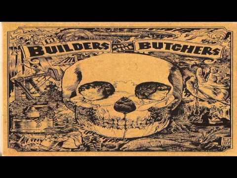 The Builders and The Butchers - Black Dresses [HD] Lyrics