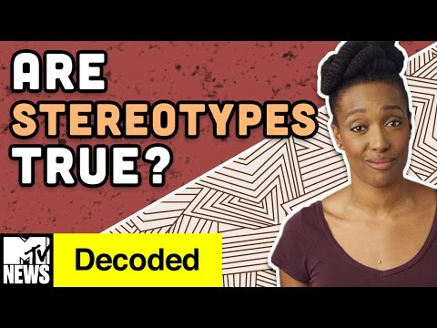 Why Do You Think Stereotypes Are True? | Decoded | MTV News