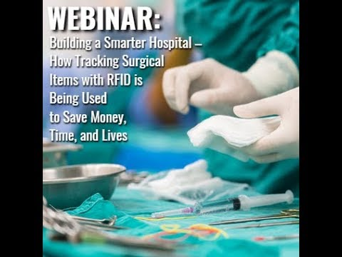 Building A Smarter Hospital – How Tracking Surgical Items With RFID Is Being Used To Save Money, Tim