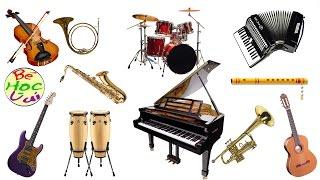 Dạy trẻ nhận biết các loại nhạc cụ hay nhất, dạy trẻ thông minh sớm