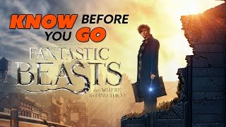 Know Before You Go... Fantastic Beasts and Where to Find Them