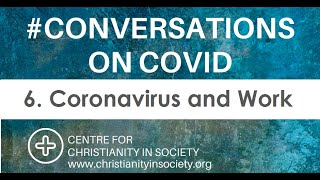 Conversations on COVID: 6. Coronavirus and Work