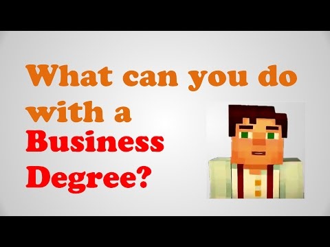 What can you do with a business degree? Business administrat
