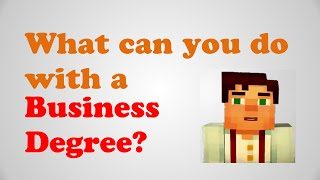 What Can You Do With Business Degree Business Administration Degree Jobs Careers In Busi