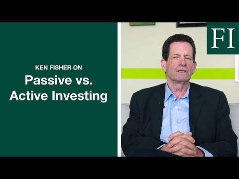 Ken Fisher On Passive Vs. Active Investing | Fisher Investments