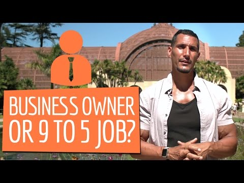 Business Owner Or 9 To 5 Job?