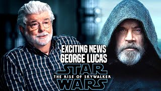 The Rise Of Skywalker George Lucas Exciting News Revealed! (Star Wars Episode 9)
