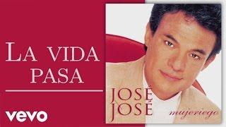José José - La Vida Pasa (Cover Audio)