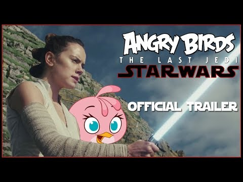 Angry Birds Star Wars: The Last Jedi Trailer (Mashup)