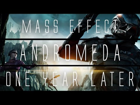 Mass Effect: Andromeda... 1 Year Later